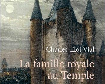 """Jeudi 27 Juin : """"La famille royale au Temple"""" (Charles-Eloi Vial)"""