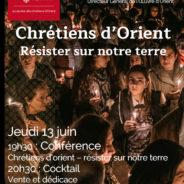 """Jeudi 13 Juin : """"Chrétiens d'Orient, Résister sur notre terre (Mgr Pascal Gollnisch)"""