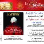 """Jeudi 28 Novembre (Cercle de l'Union Interalliée) : Jean Sévillia """"L'Eglise face à l'Histoire"""" (Dîner-débat)"""
