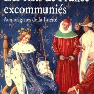 """Jeudi 14 Novembre : """"Les Rois de France excommuniés"""" (François-Marin Fleutôt)"""
